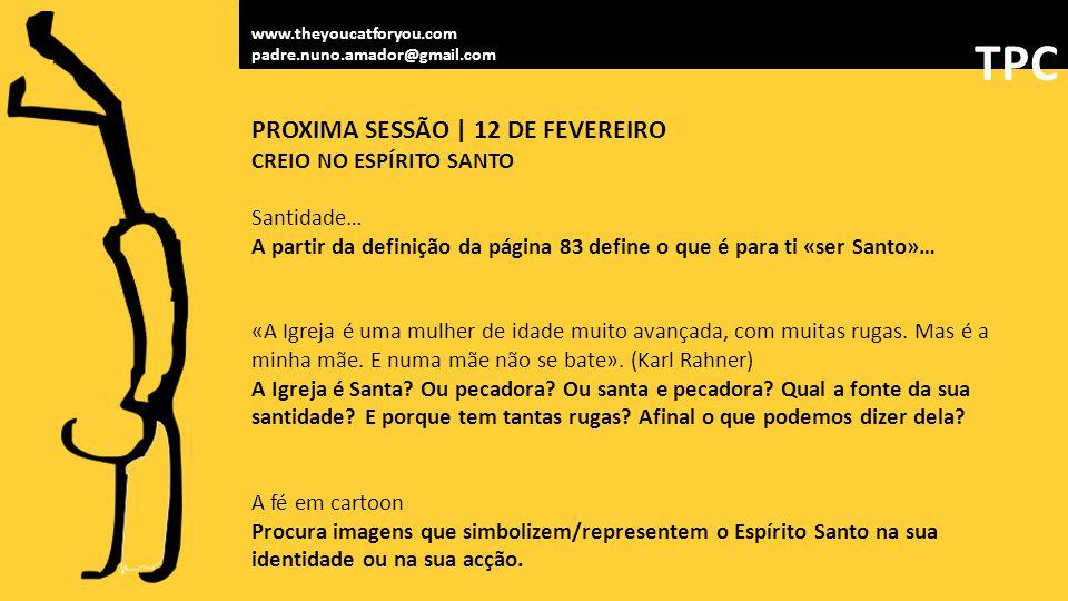 TPC PROXIMA SESSÃO | 12 DE FEVEREIRO CREIO NO ESPÍRITO SANTO