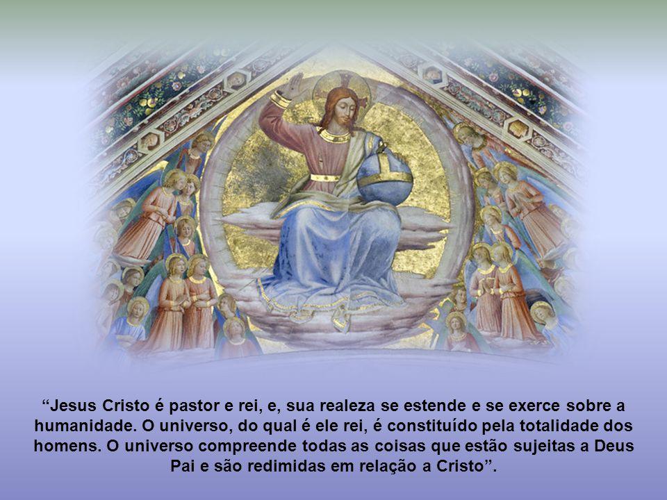 Jesus Cristo é pastor e rei, e, sua realeza se estende e se exerce sobre a humanidade.