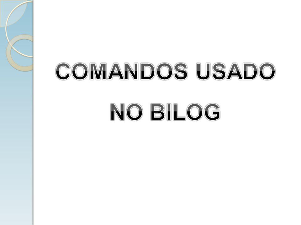 COMANDOS USADO NO BILOG