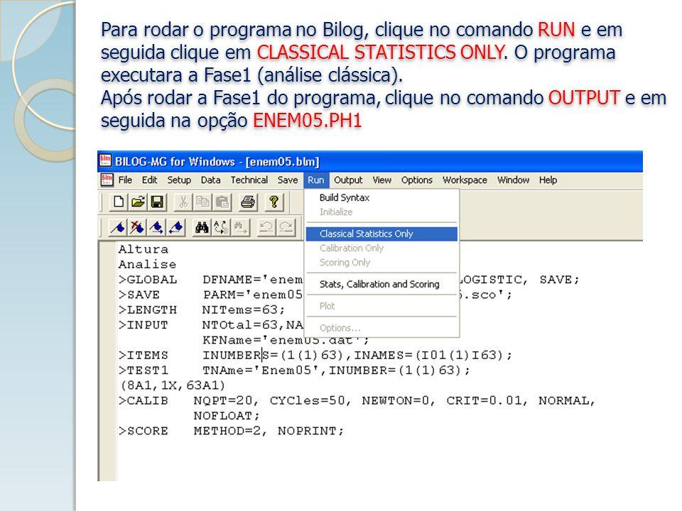 Para rodar o programa no Bilog, clique no comando RUN e em