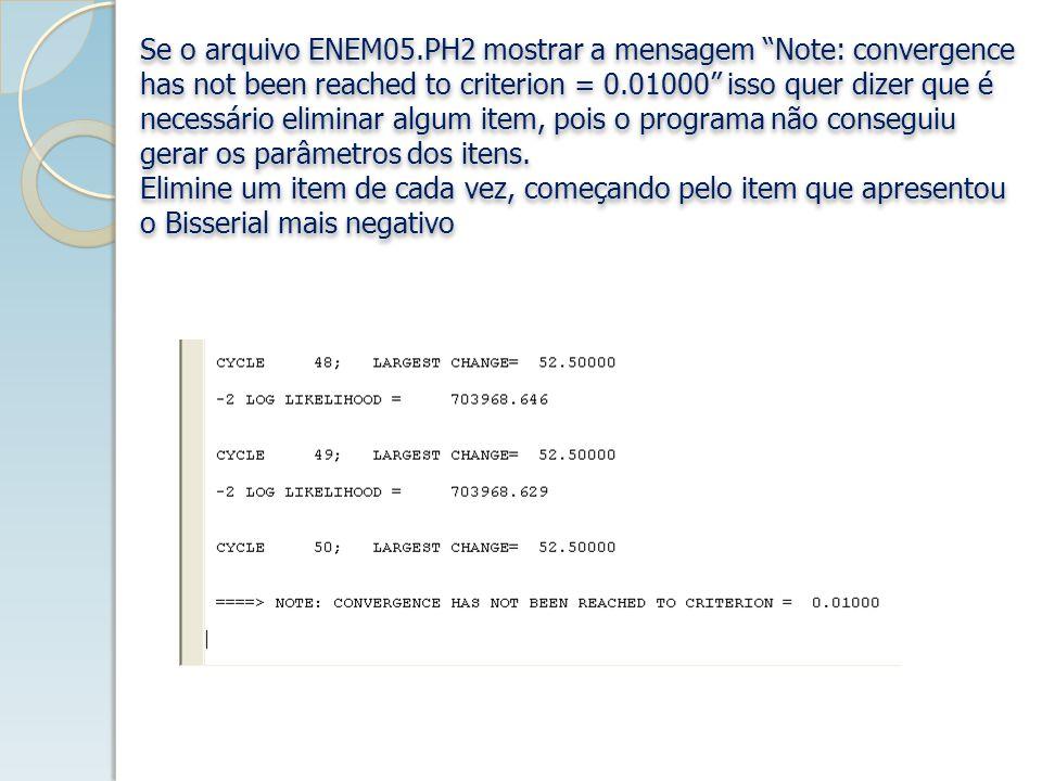 Se o arquivo ENEM05.PH2 mostrar a mensagem Note: convergence