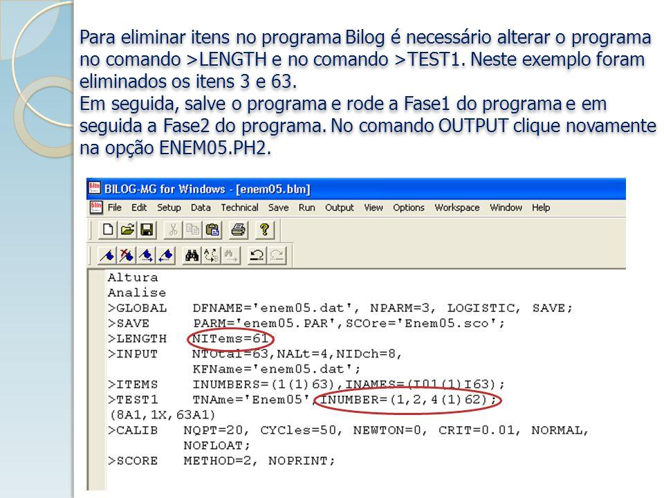 Para eliminar itens no programa Bilog é necessário alterar o programa
