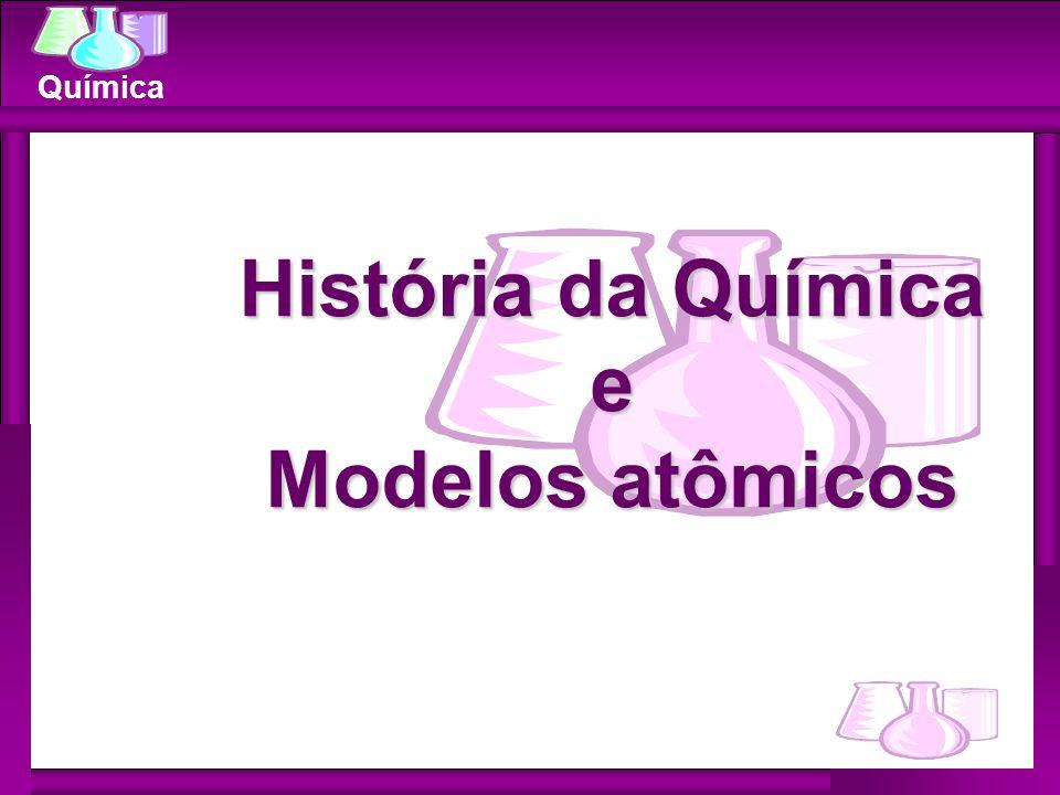 História da Química e Modelos atômicos