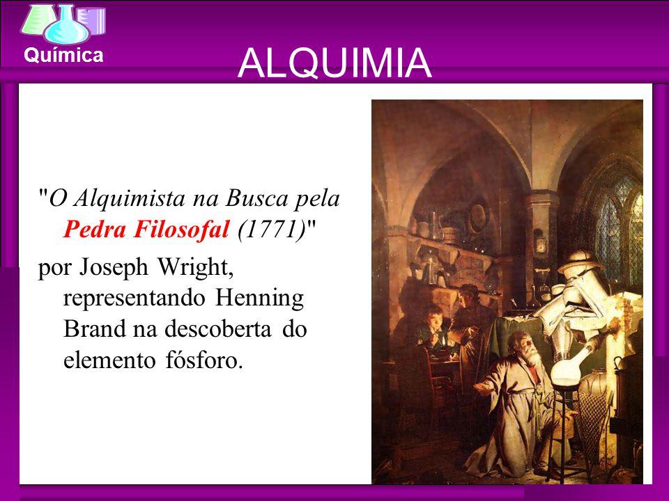 ALQUIMIA O Alquimista na Busca pela Pedra Filosofal (1771) por Joseph Wright, representando Henning Brand na descoberta do elemento fósforo.