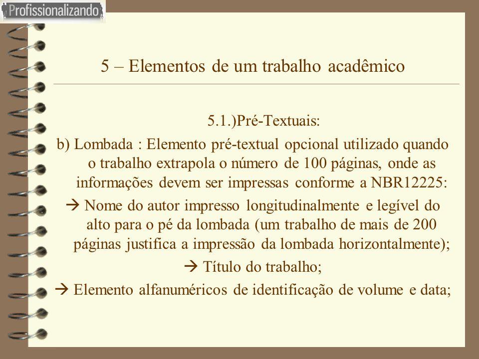 5 – Elementos de um trabalho acadêmico 5.1.)Pré-Textuais: