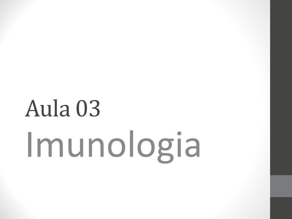 Aula 03 Imunologia