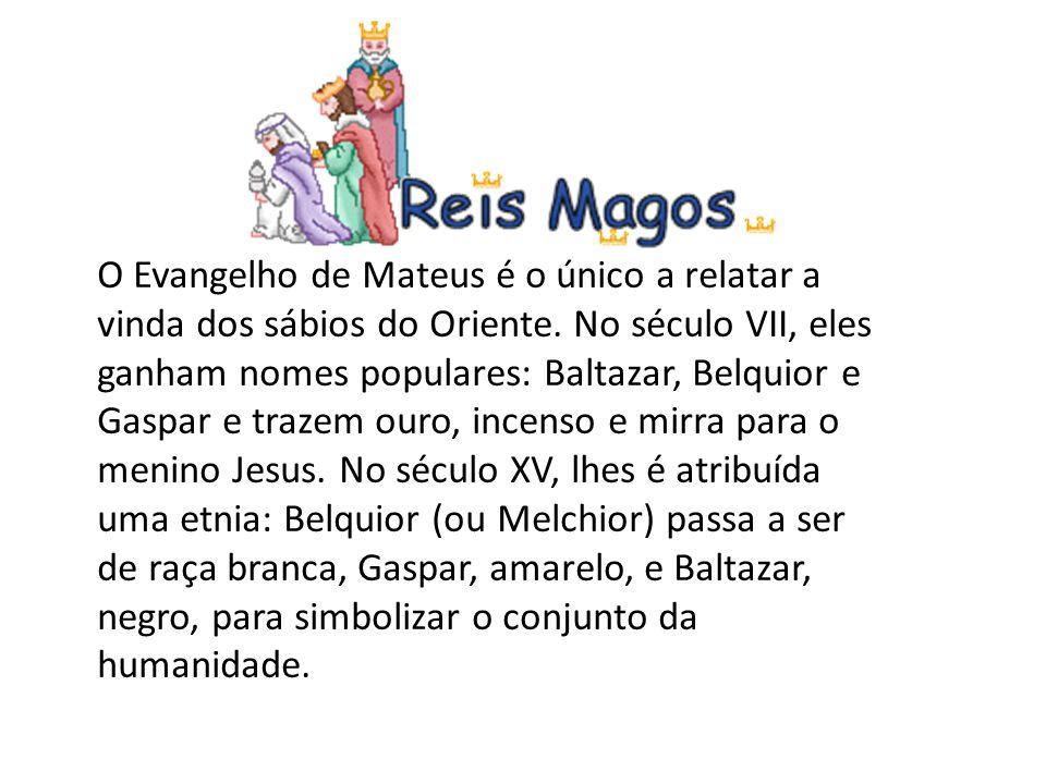 O Evangelho de Mateus é o único a relatar a vinda dos sábios do Oriente.