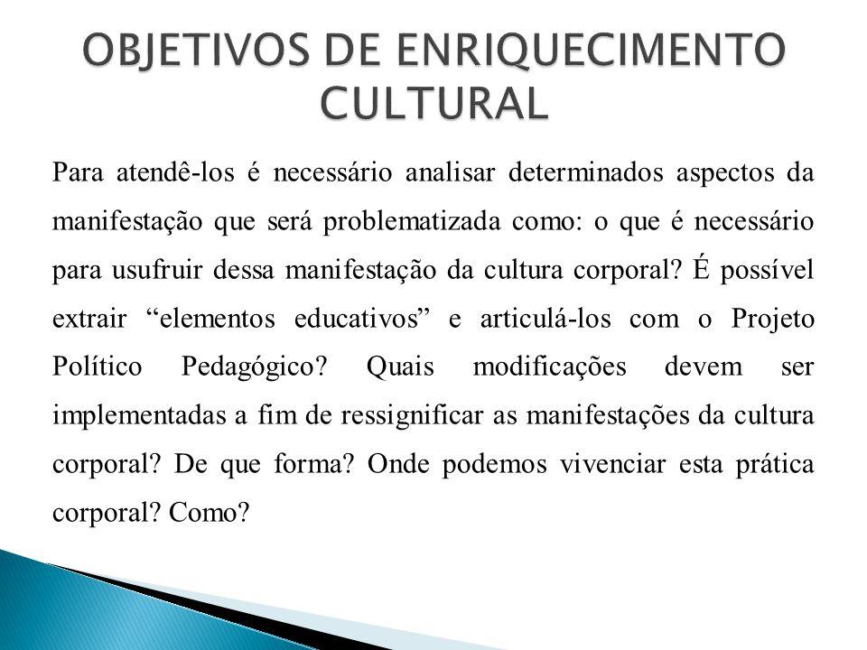 OBJETIVOS DE ENRIQUECIMENTO CULTURAL