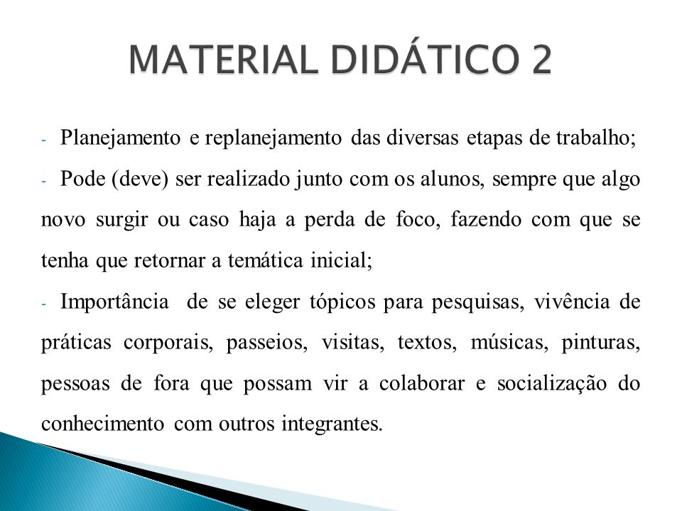 MATERIAL DIDÁTICO 2 Planejamento e replanejamento das diversas etapas de trabalho;