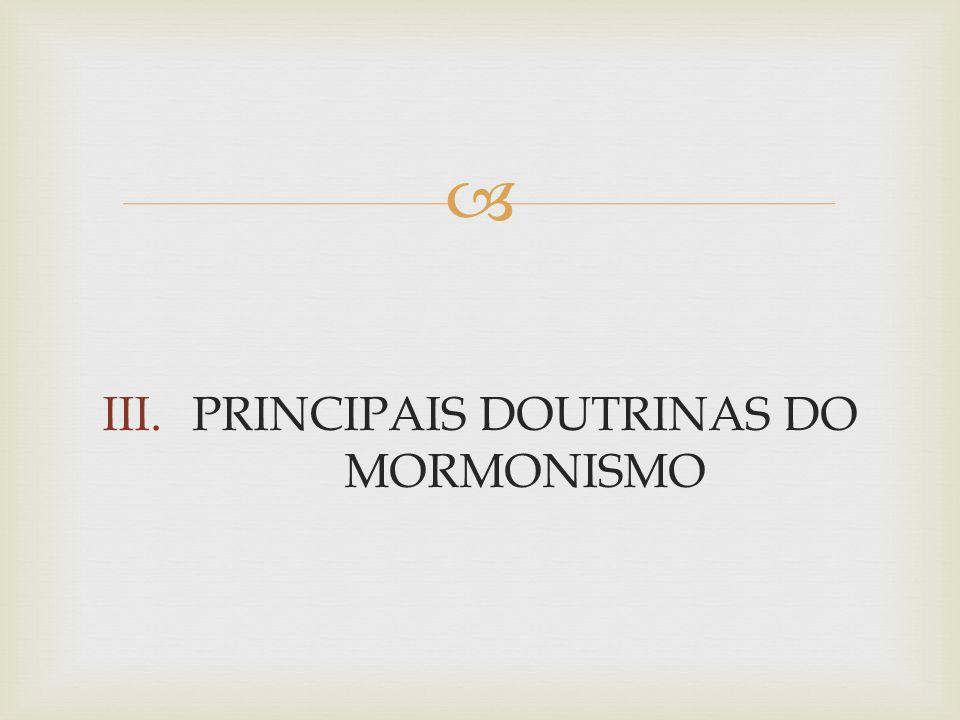 PRINCIPAIS DOUTRINAS DO MORMONISMO