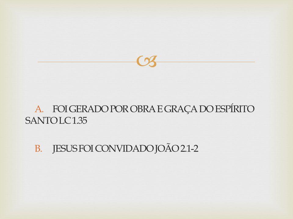 A. FOI GERADO POR OBRA E GRAÇA DO ESPÍRITO SANTO LC 1. 35 B