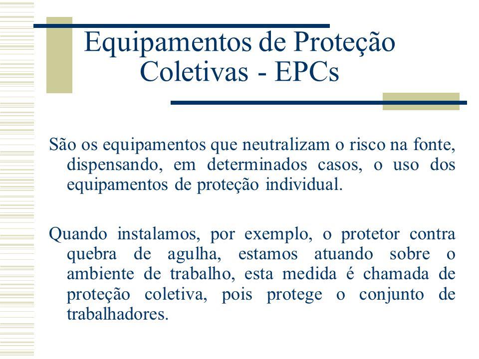 Equipamentos de Proteção Coletivas - EPCs