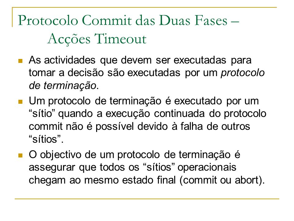 Protocolo Commit das Duas Fases – Acções Timeout