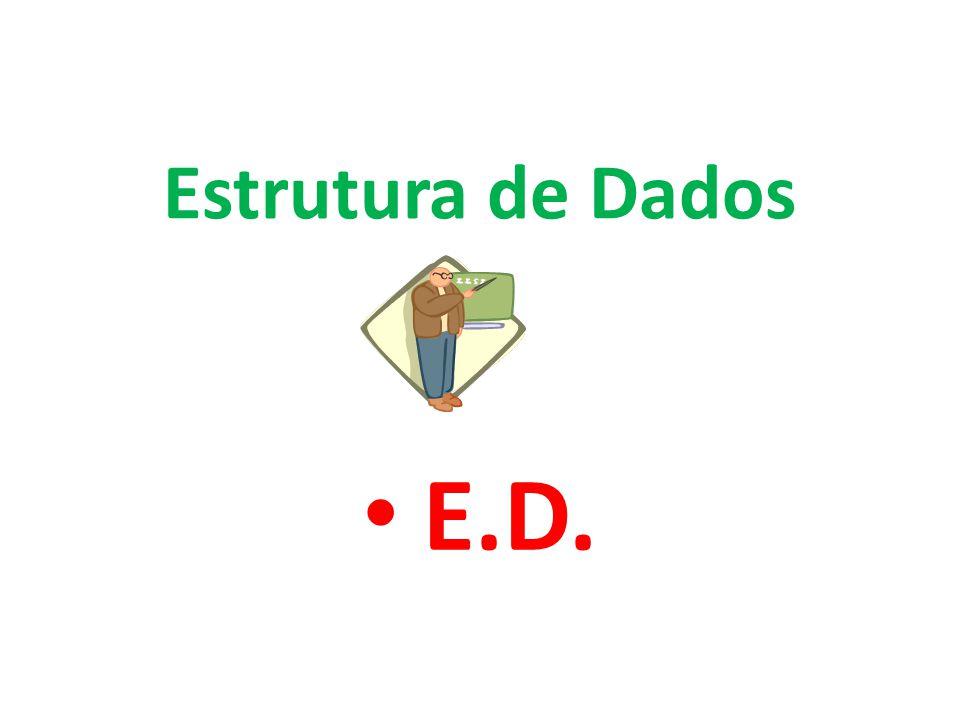 Estrutura de Dados E.D.