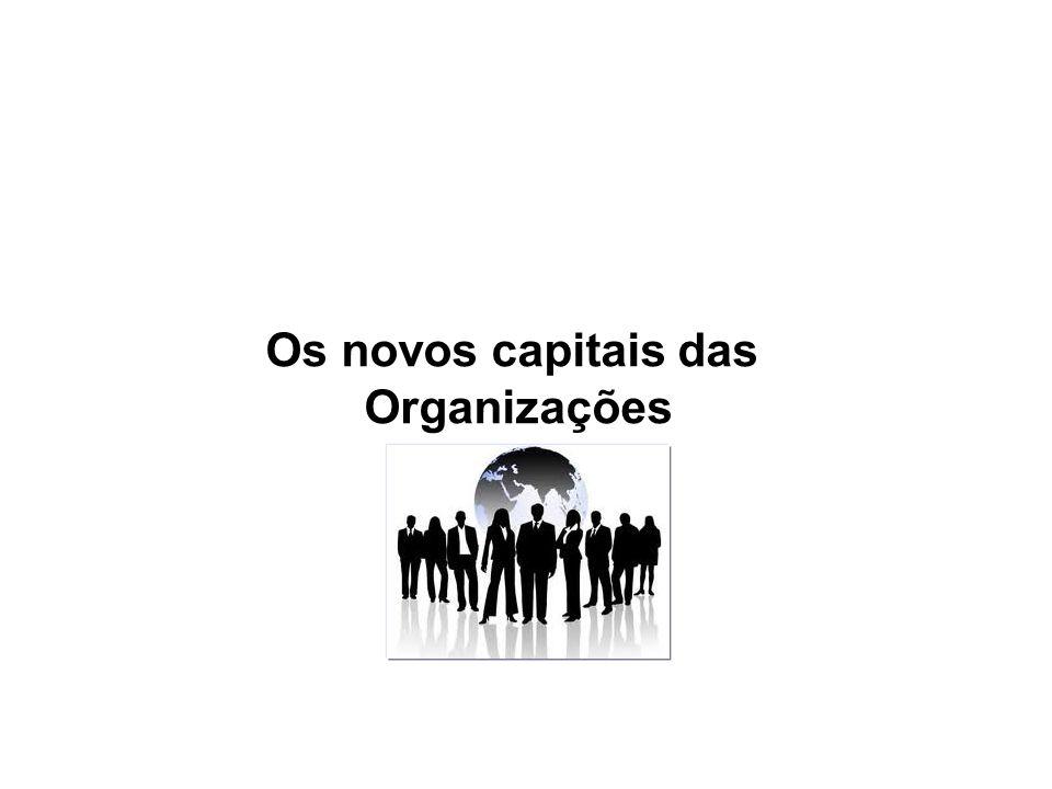 Os novos capitais das Organizações