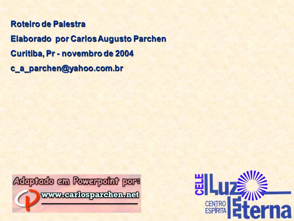 Roteiro de Palestra Elaborado por Carlos Augusto Parchen.