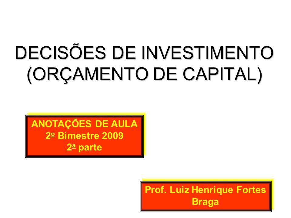 DECISÕES DE INVESTIMENTO (ORÇAMENTO DE CAPITAL)