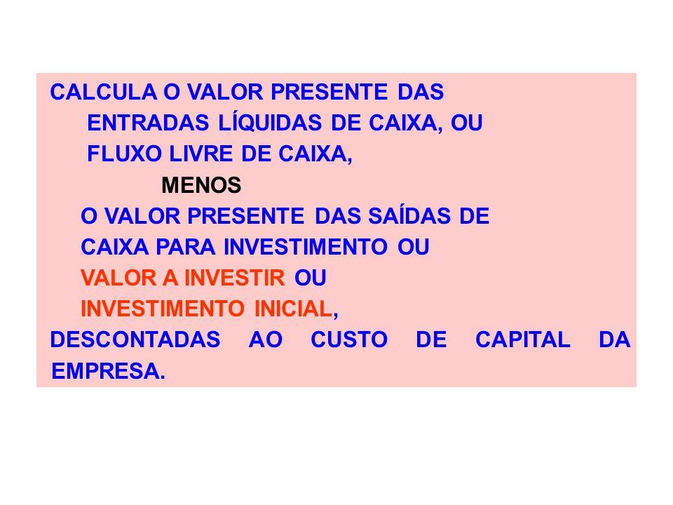 CALCULA O VALOR PRESENTE DAS
