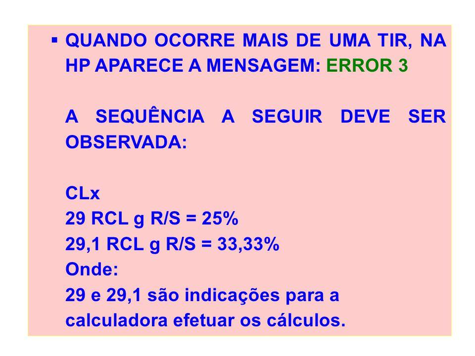 QUANDO OCORRE MAIS DE UMA TIR, NA HP APARECE A MENSAGEM: ERROR 3