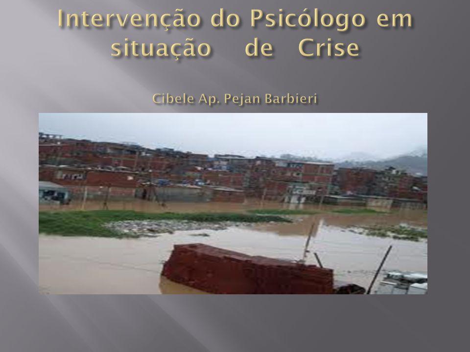Intervenção do Psicólogo em situação de Crise Cibele Ap. Pejan Barbieri