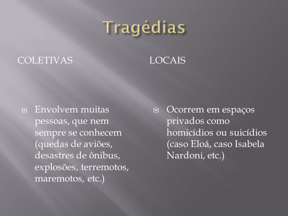 Tragédias Coletivas Locais