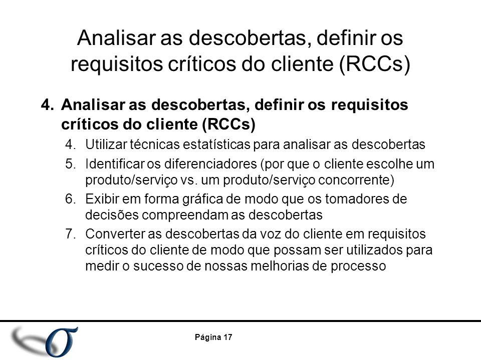 Analisar as descobertas, definir os requisitos críticos do cliente (RCCs)