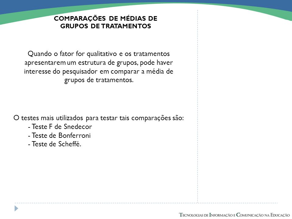 COMPARAÇÕES DE MÉDIAS DE GRUPOS DE TRATAMENTOS