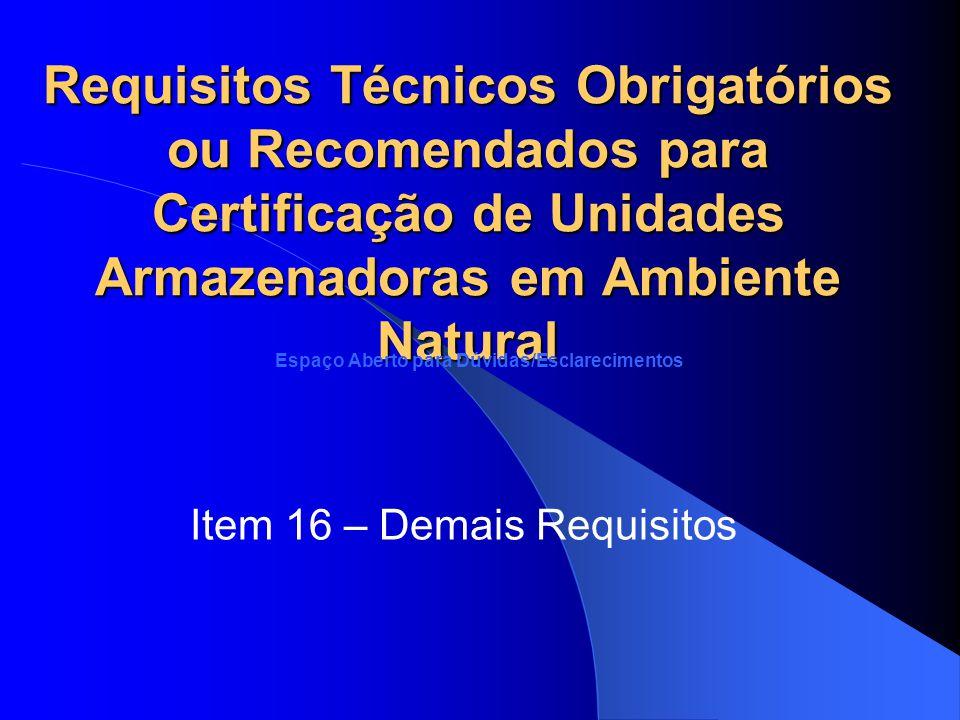 Item 16 – Demais Requisitos