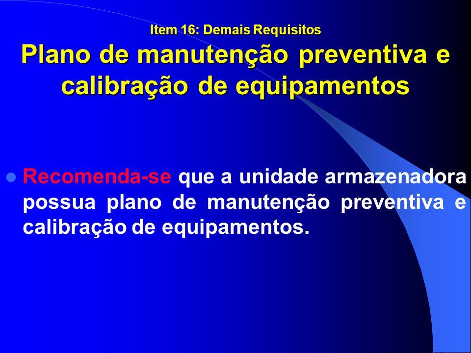 Item 16: Demais Requisitos Plano de manutenção preventiva e calibração de equipamentos