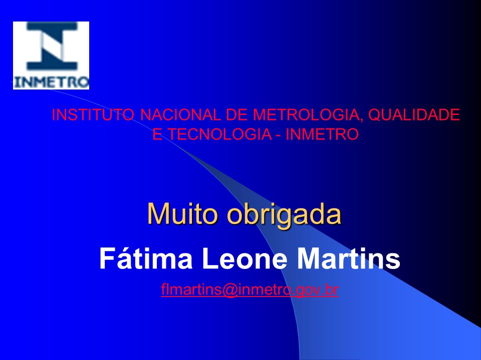Fátima Leone Martins flmartins@inmetro.gov.br