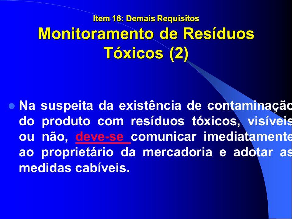 Item 16: Demais Requisitos Monitoramento de Resíduos Tóxicos (2)