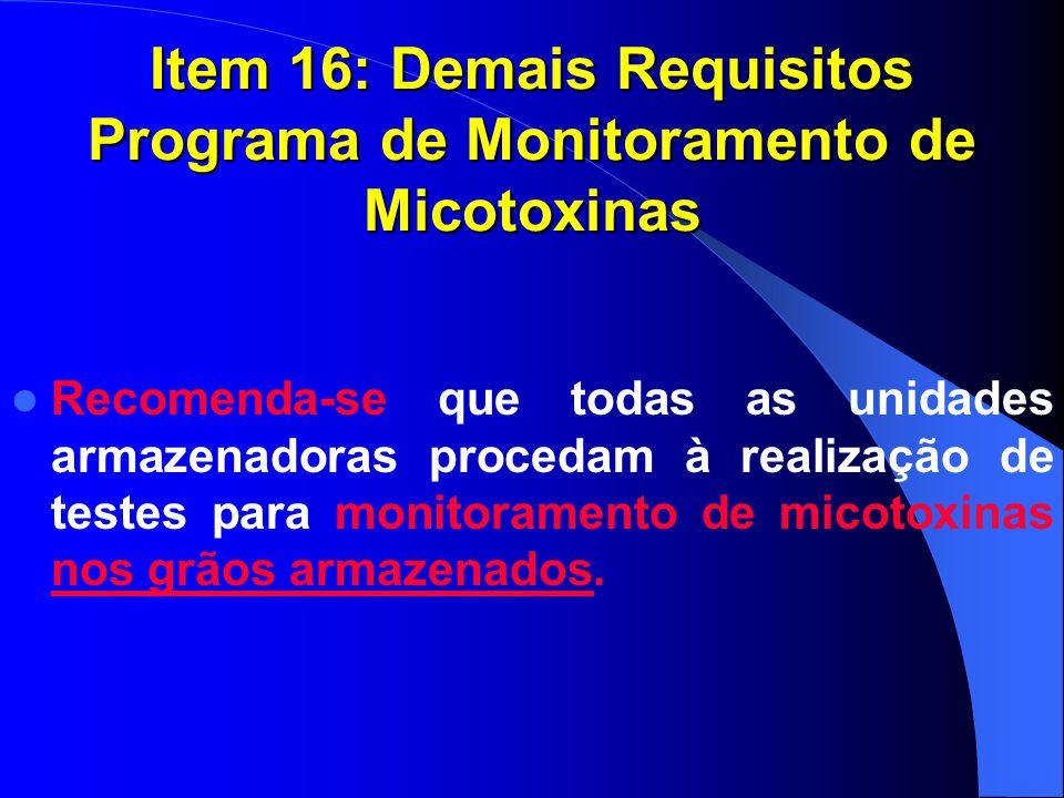 Item 16: Demais Requisitos Programa de Monitoramento de Micotoxinas