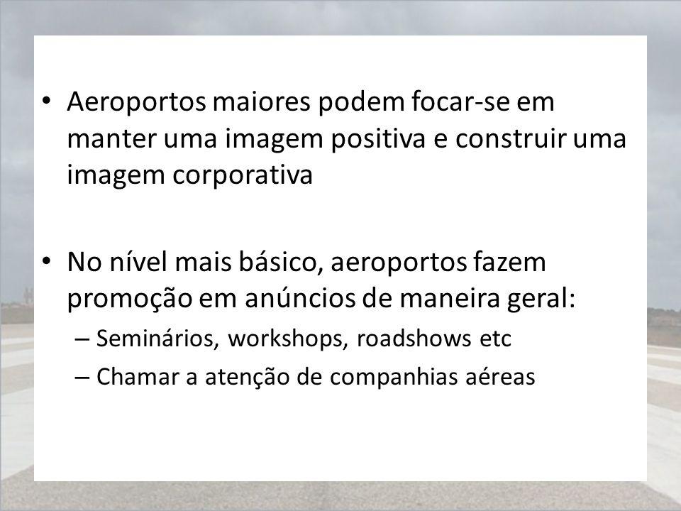 Aeroportos maiores podem focar-se em manter uma imagem positiva e construir uma imagem corporativa