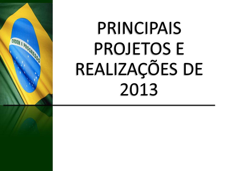 PRINCIPAIS PROJETOS E REALIZAÇÕES DE 2013