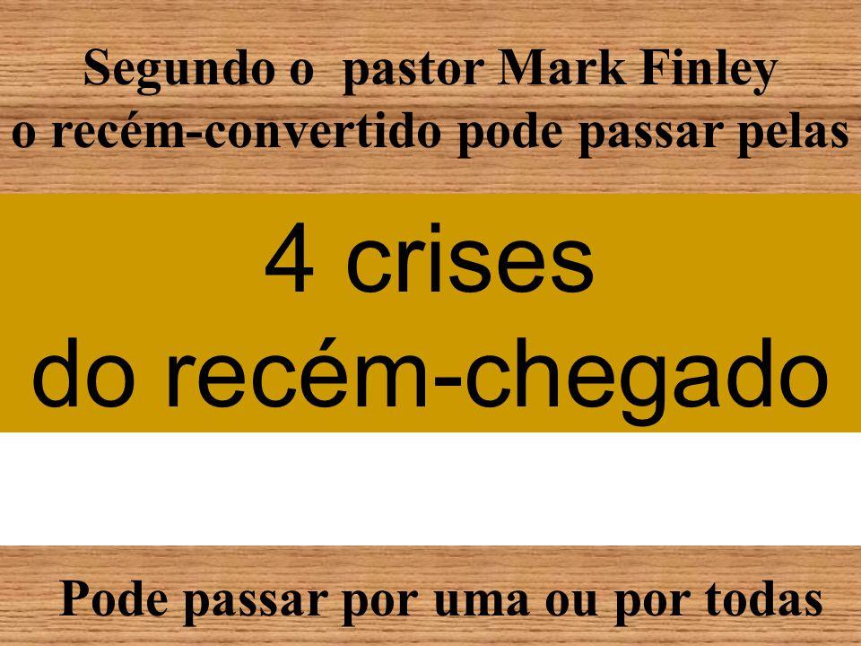 Segundo o pastor Mark Finley o recém-convertido pode passar pelas