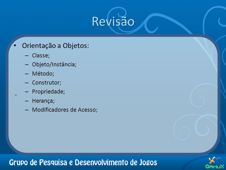Revisão Orientação a Objetos: Classe; Objeto/Instância; Método;
