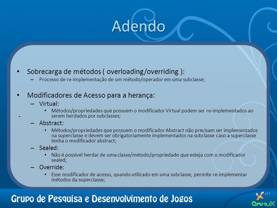 Adendo Sobrecarga de métodos ( overloading/overriding ):