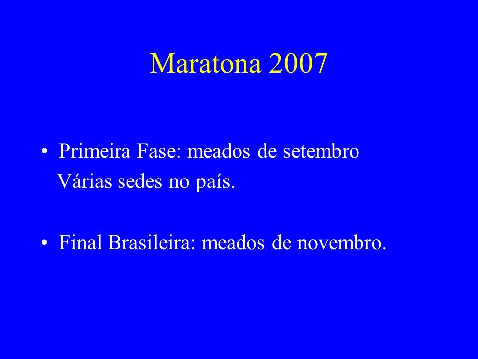 Maratona 2007 Primeira Fase: meados de setembro Várias sedes no país.