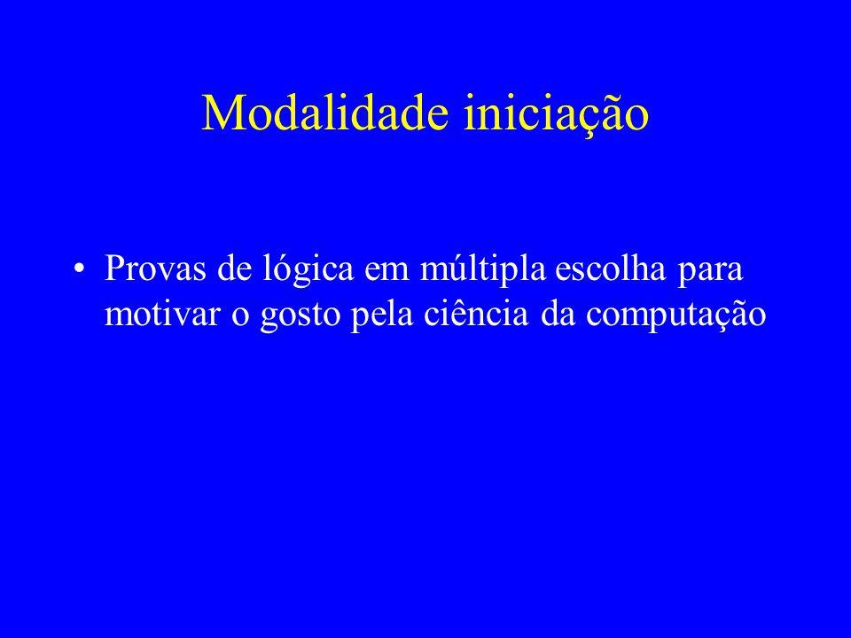 Modalidade iniciação Provas de lógica em múltipla escolha para motivar o gosto pela ciência da computação.