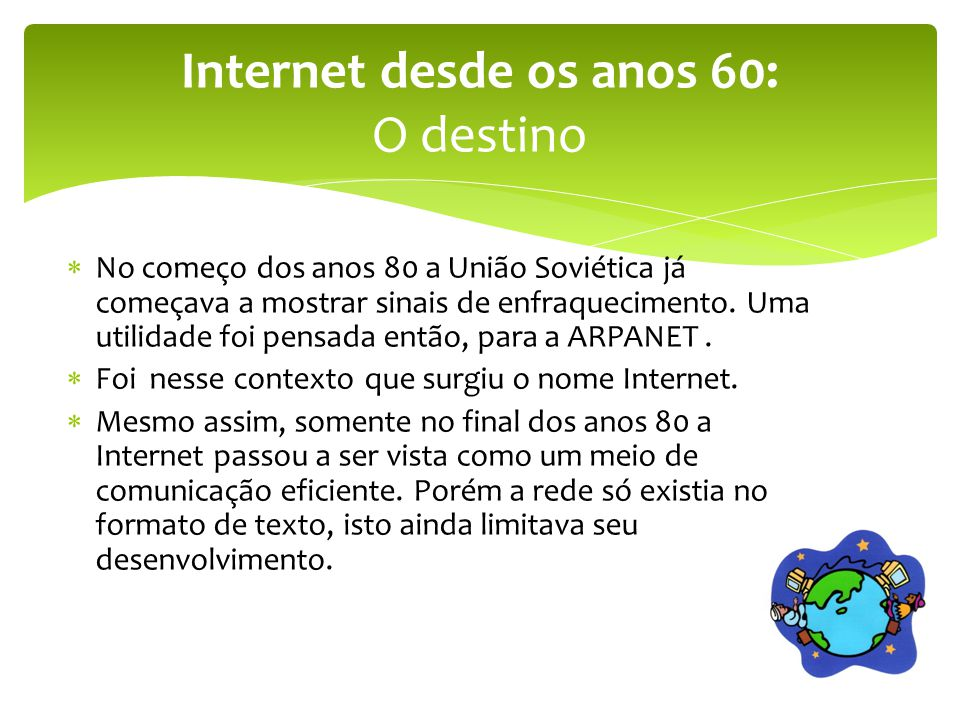 Internet desde os anos 60: O destino