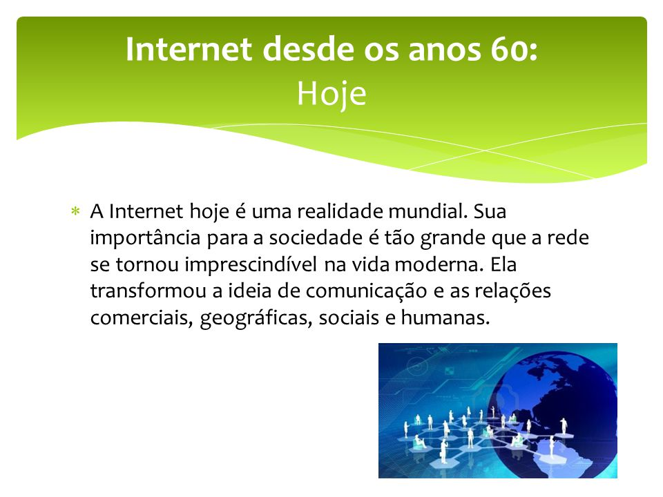 Internet desde os anos 60: Hoje