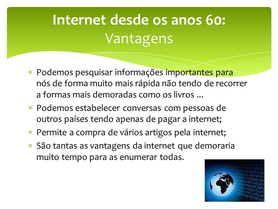 Internet desde os anos 60: Vantagens