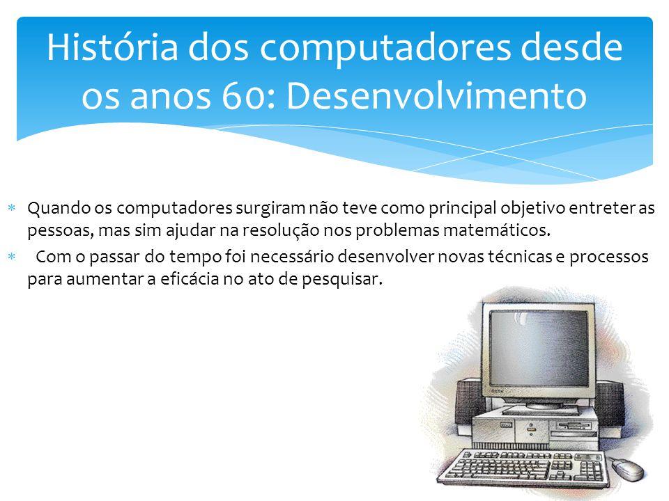 História dos computadores desde os anos 60: Desenvolvimento