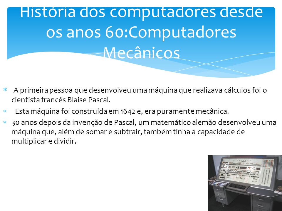 História dos computadores desde os anos 60:Computadores Mecânicos