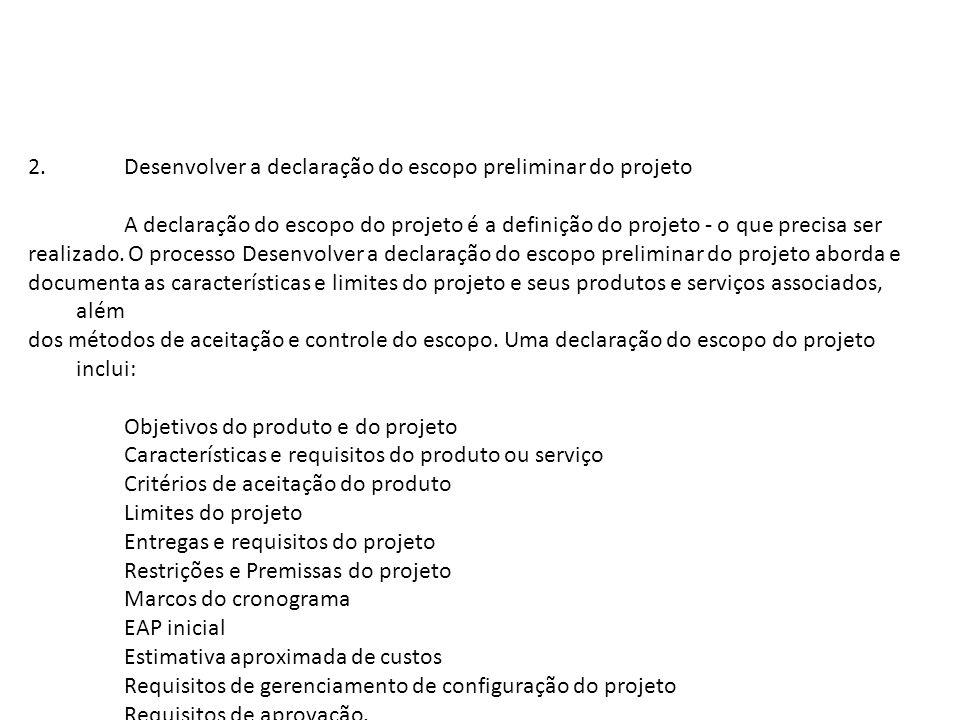 Desenvolver a declaração do escopo preliminar do projeto