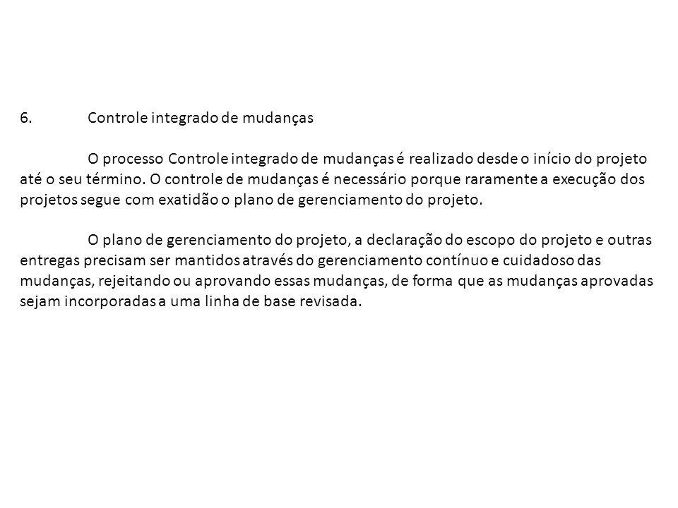 6. Controle integrado de mudanças