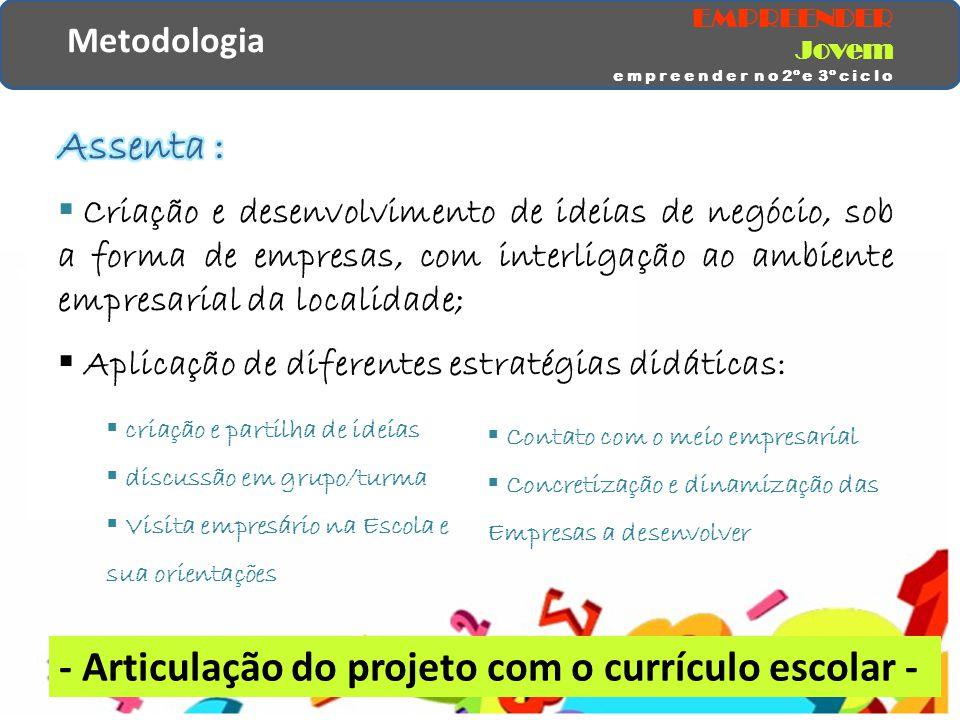 - Articulação do projeto com o currículo escolar -