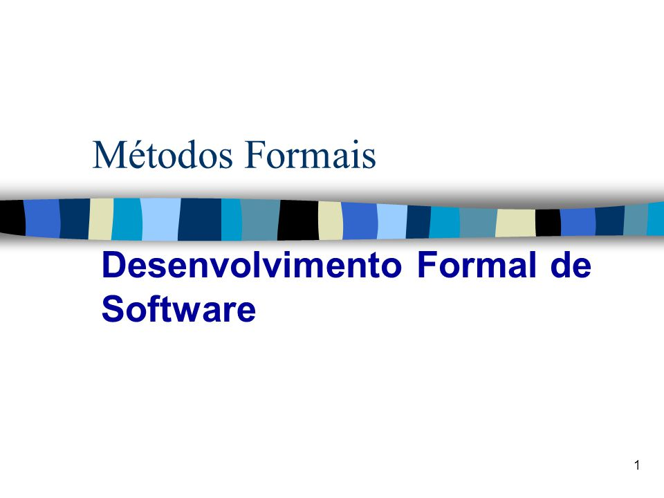 Desenvolvimento Formal de Software