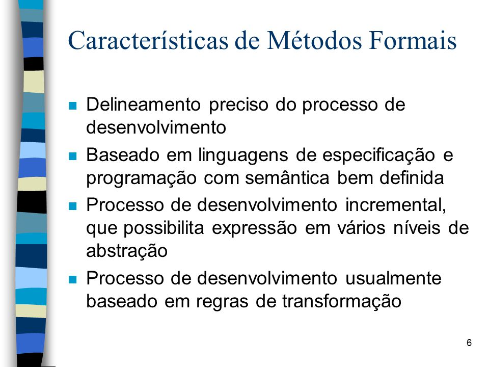Características de Métodos Formais