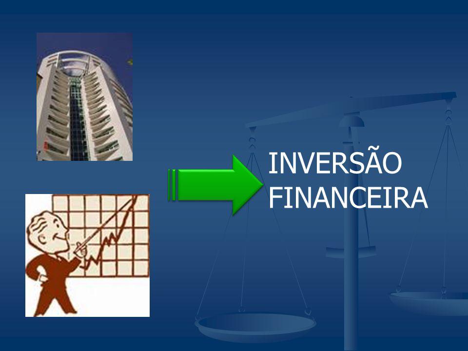 INVERSÃO FINANCEIRA